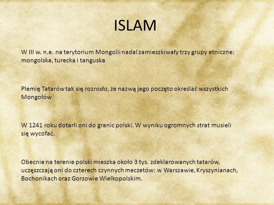 ISLAM W III w. n.e. na terytorium Mongolii nadal zamieszkiwały trzy grupy etniczne: mongolska, turecka i tanguska.