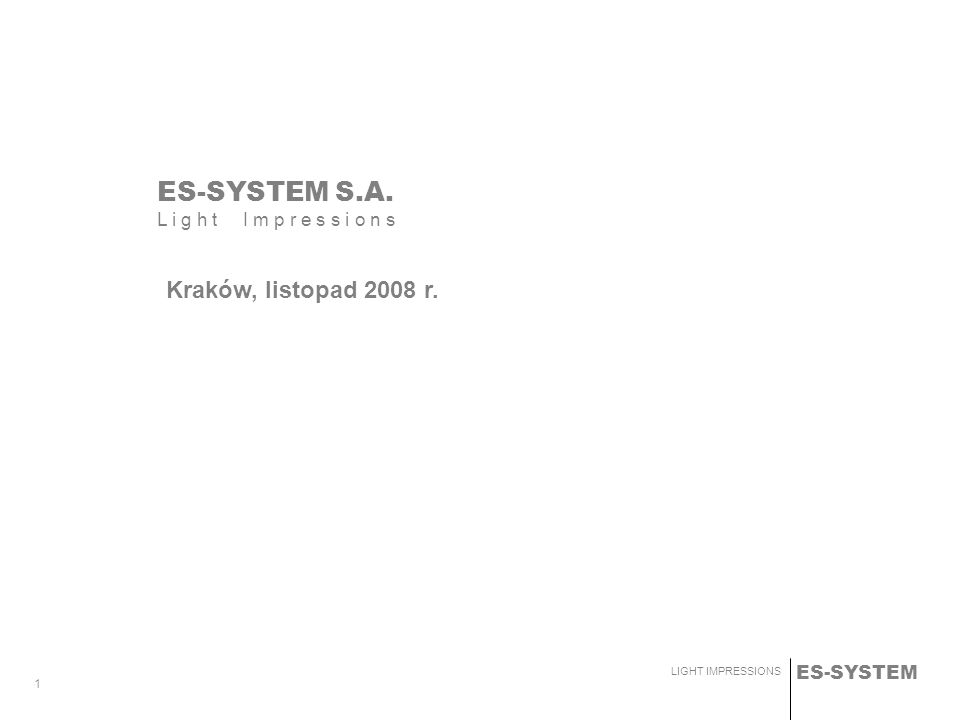 ES-SYSTEM S.A. Kraków, listopad 2008 r.