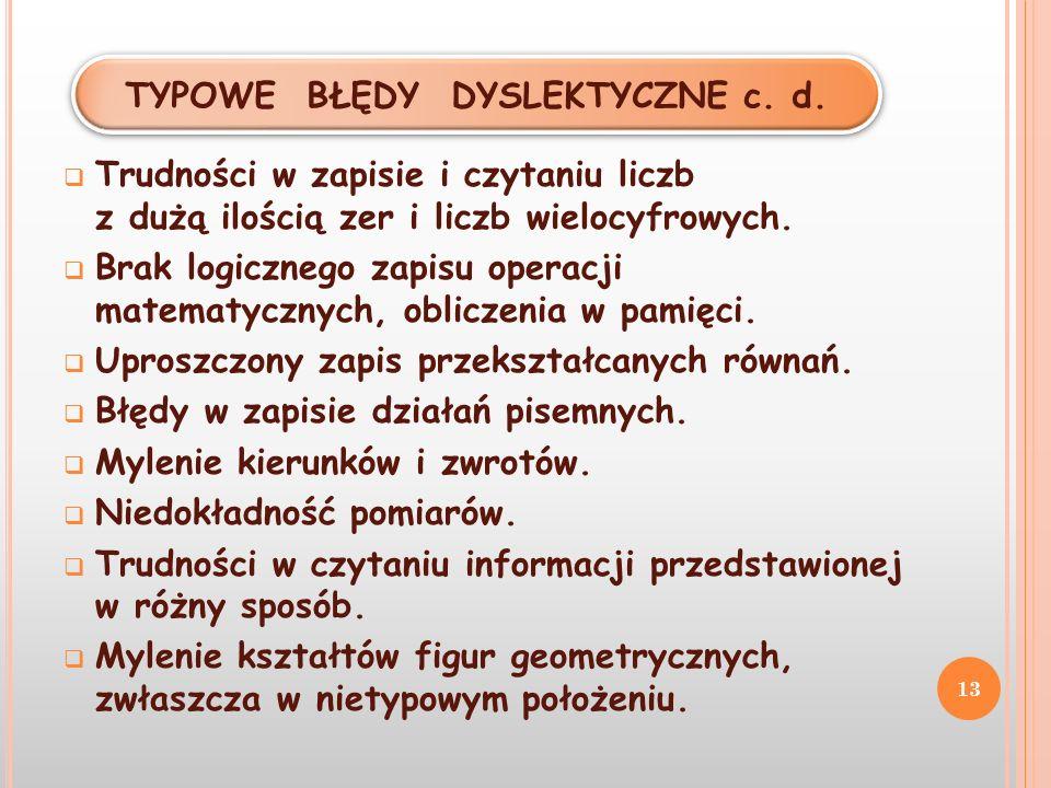TYPOWE BŁĘDY DYSLEKTYCZNE c. d.