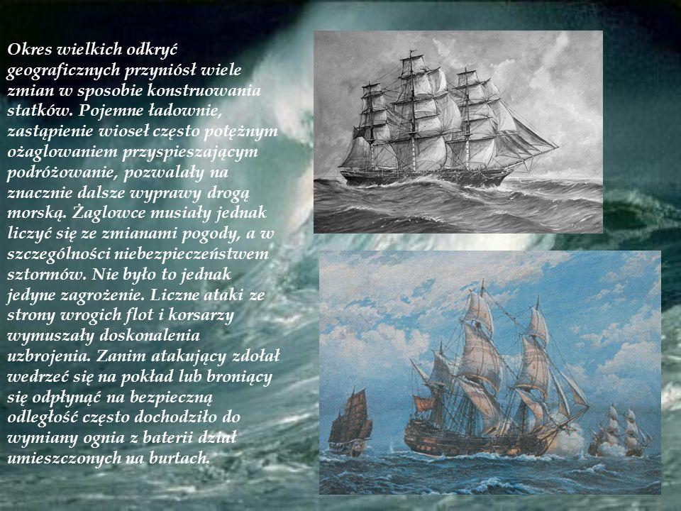Okres wielkich odkryć geograficznych przyniósł wiele zmian w sposobie konstruowania statków.
