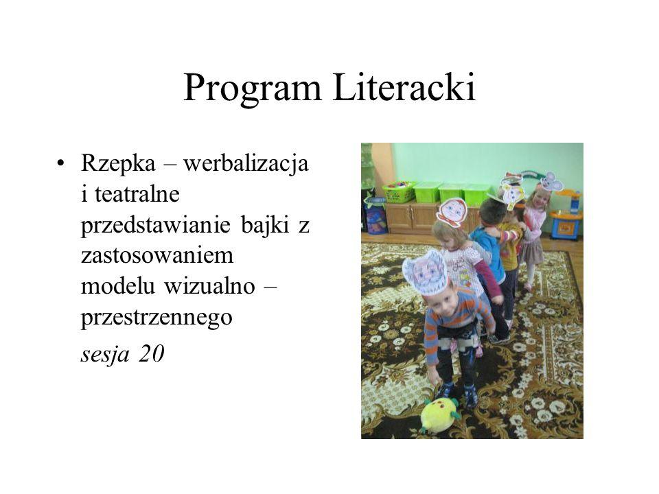 Program Literacki Rzepka – werbalizacja i teatralne przedstawianie bajki z zastosowaniem modelu wizualno – przestrzennego.