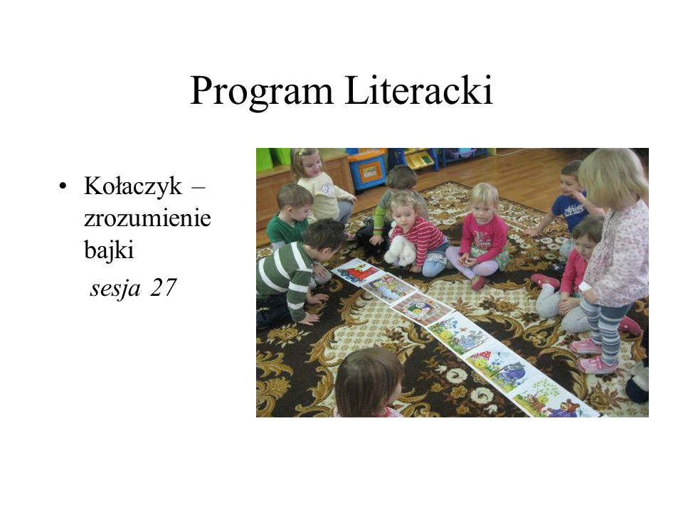 Program Literacki Kołaczyk – zrozumienie bajki sesja 27