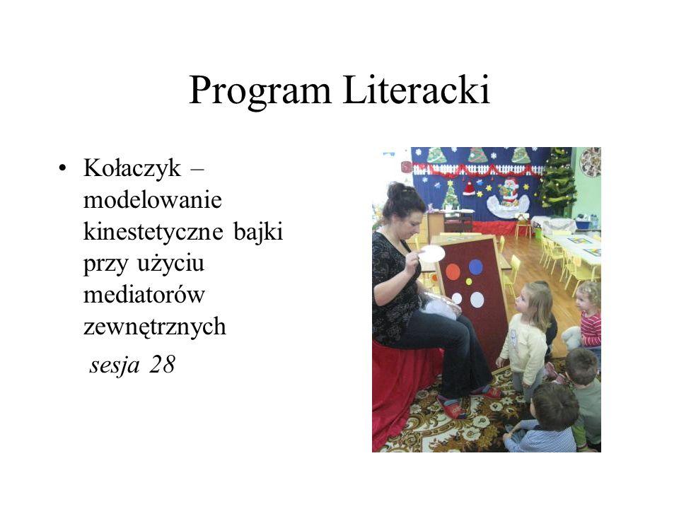 Program Literacki Kołaczyk – modelowanie kinestetyczne bajki przy użyciu mediatorów zewnętrznych.
