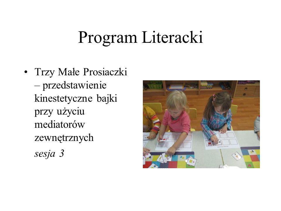 Program Literacki Trzy Małe Prosiaczki – przedstawienie kinestetyczne bajki przy użyciu mediatorów zewnętrznych.
