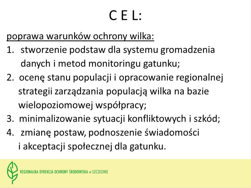 C E L: poprawa warunków ochrony wilka: