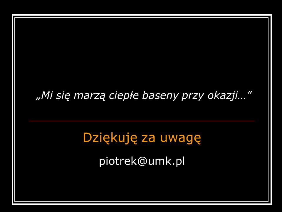 Dziękuję za uwagę piotrek@umk.pl