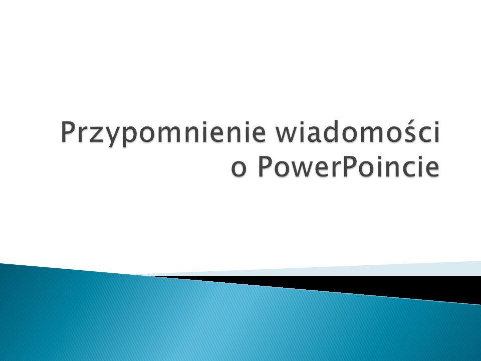 Przypomnienie wiadomości o PowerPoincie