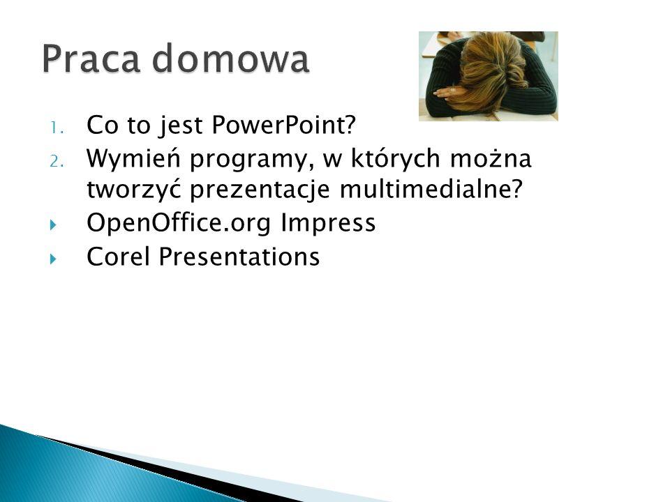 Praca domowa Co to jest PowerPoint