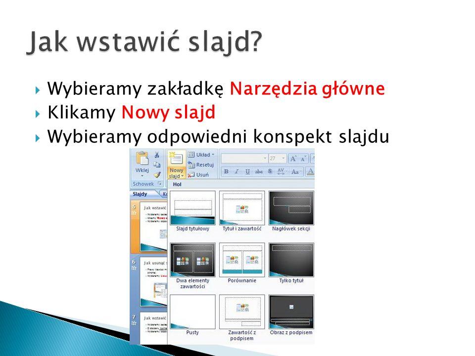 Jak wstawić slajd Wybieramy zakładkę Narzędzia główne