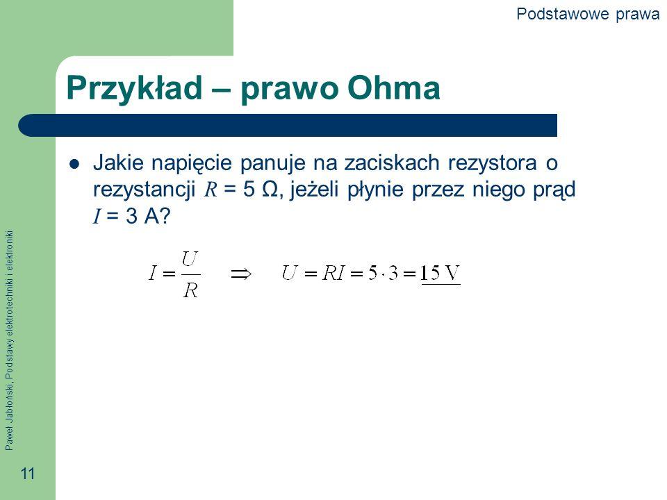 Podstawowe prawa Przykład – prawo Ohma.