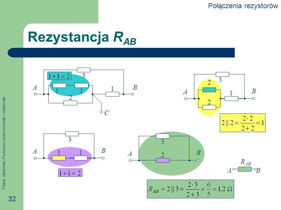 Rezystancja RAB Połączenia rezystorów A B C 1 2 3 A B 2 3 1 A B 1 3 A