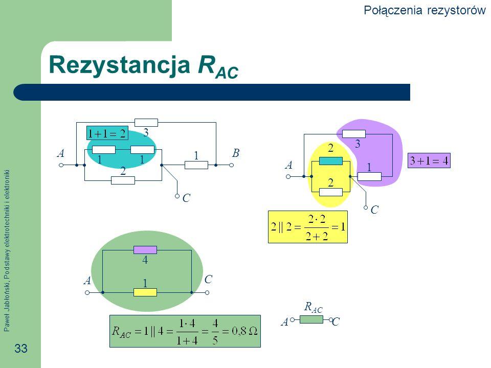 Rezystancja RAC Połączenia rezystorów A B C 1 2 3 A 2 3 1 C A C 1 4 A