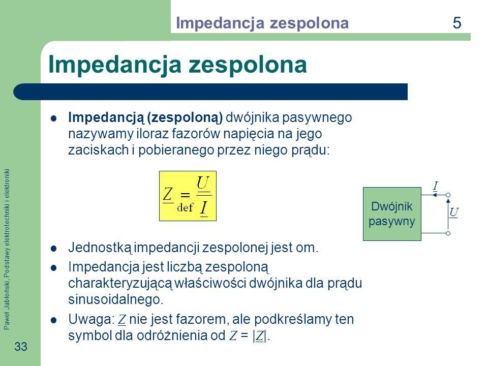 Impedancja zespolona 5 Impedancja zespolona