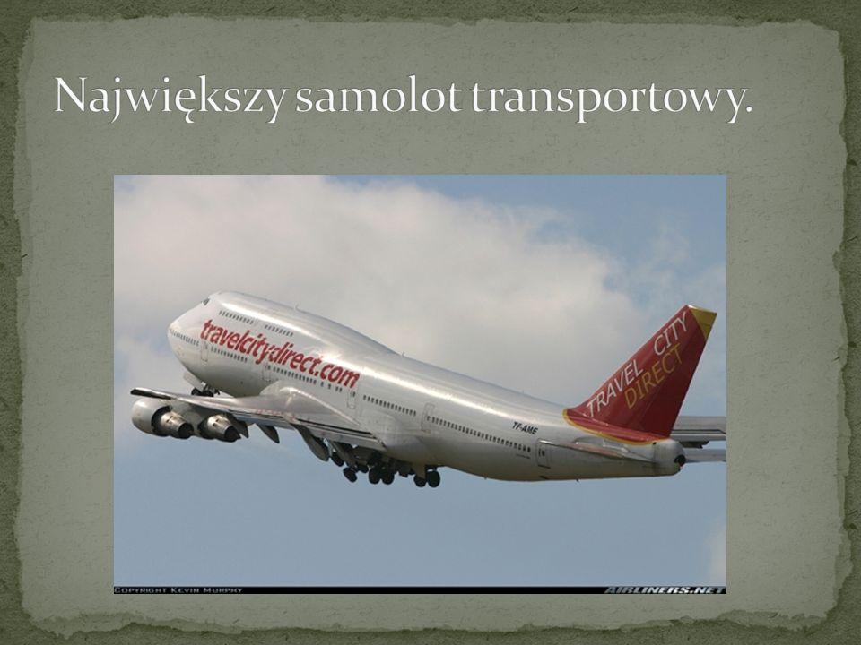 Największy samolot transportowy.