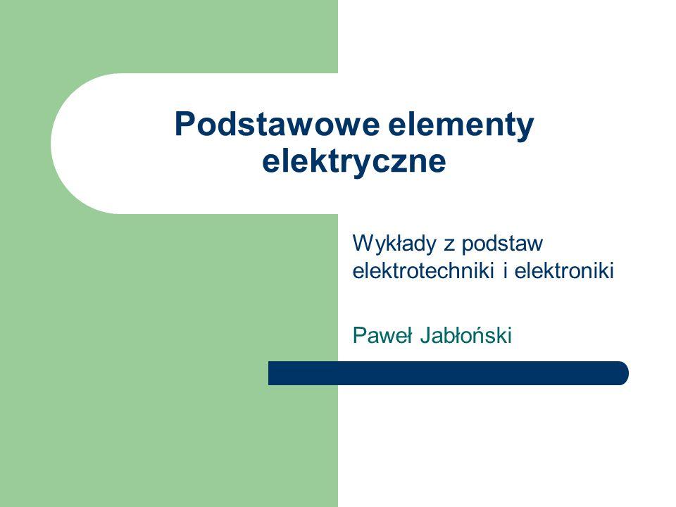Podstawowe elementy elektryczne
