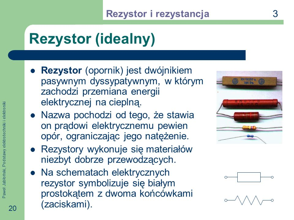 Rezystor (idealny) 3 Rezystor i rezystancja