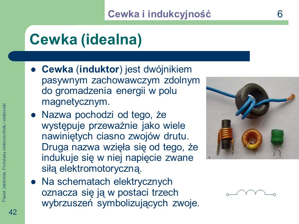 Cewka (idealna) 6 Cewka i indukcyjność