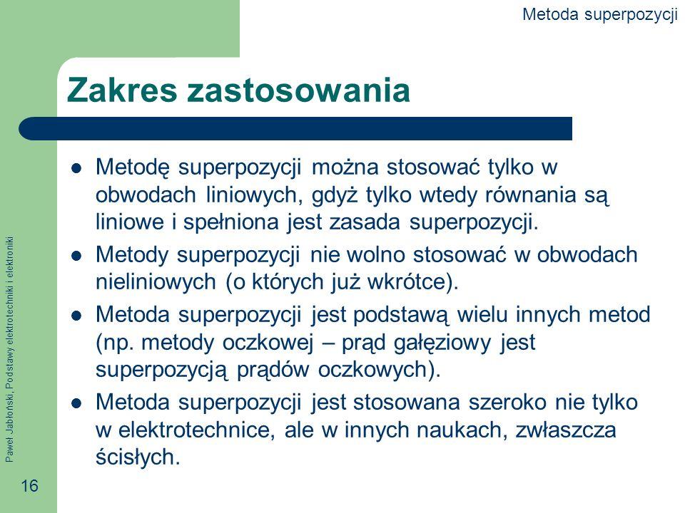 Metoda superpozycjiZakres zastosowania.