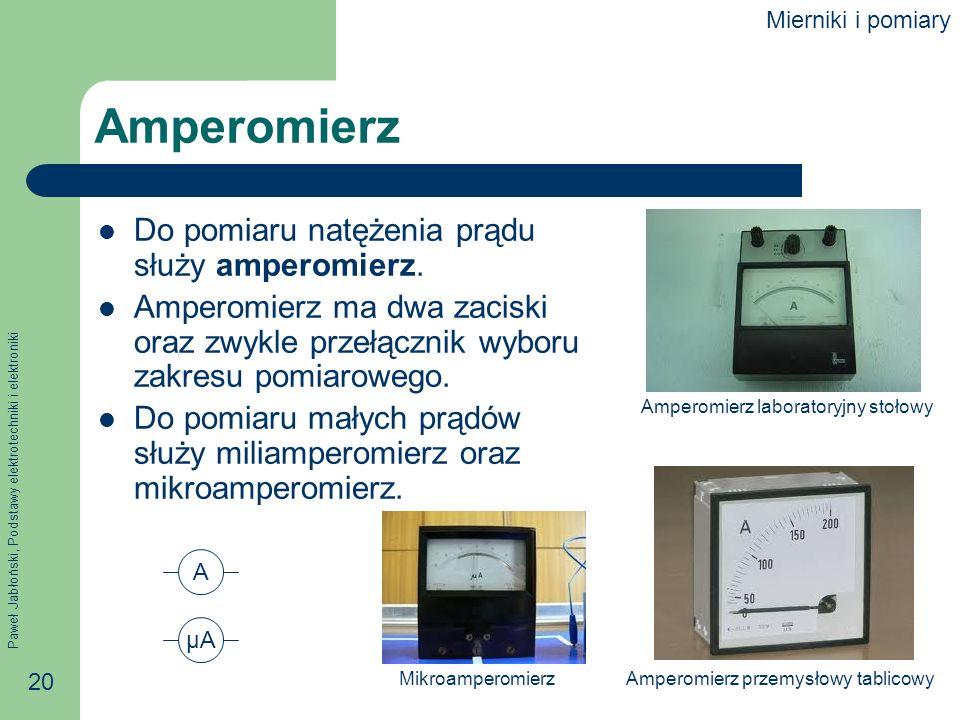 Amperomierz Do pomiaru natężenia prądu służy amperomierz.