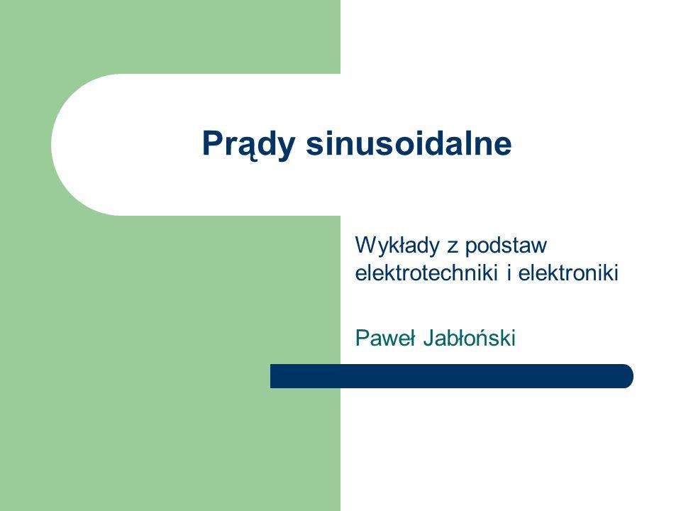 Wykłady z podstaw elektrotechniki i elektroniki Paweł Jabłoński
