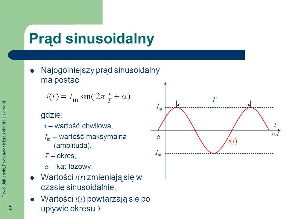 Prąd sinusoidalny Najogólniejszy prąd sinusoidalny ma postać gdzie: