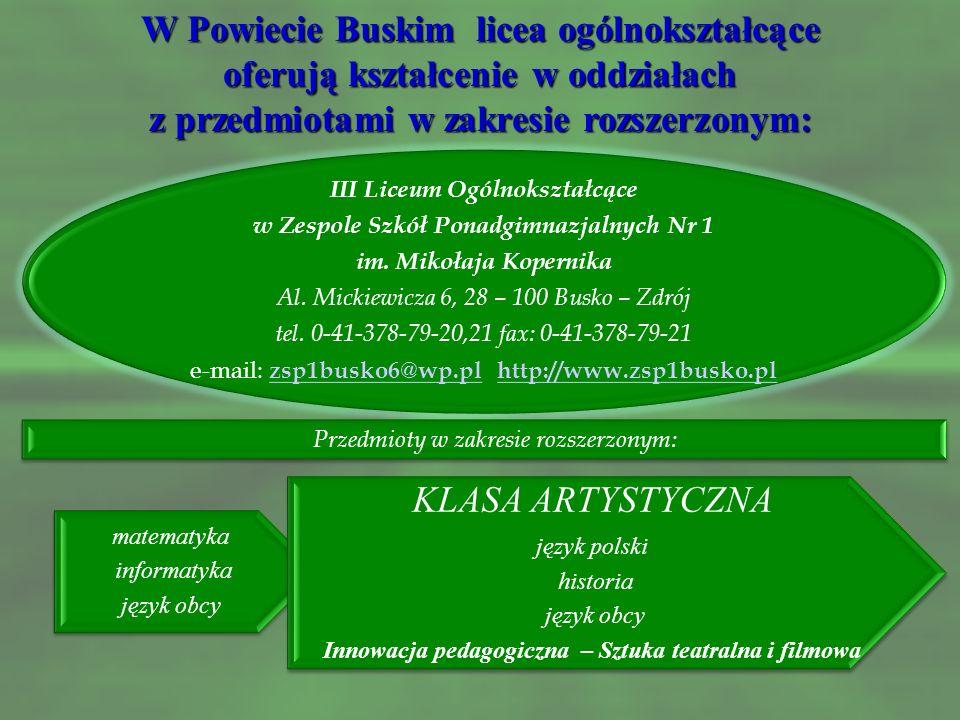 W Powiecie Buskim licea ogólnokształcące oferują kształcenie w oddziałach z przedmiotami w zakresie rozszerzonym: