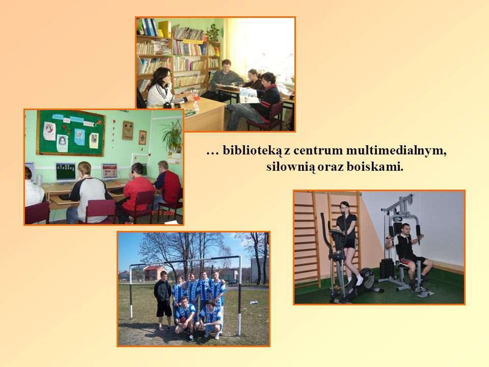 … biblioteką z centrum multimedialnym, siłownią oraz boiskami.