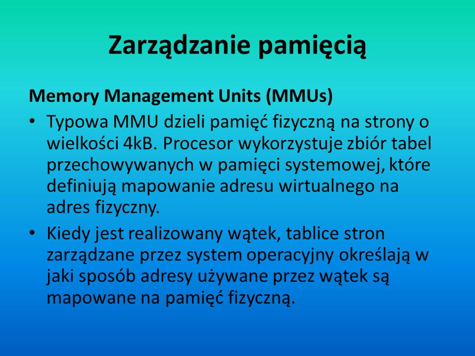 Zarządzanie pamięcią Memory Management Units (MMUs)