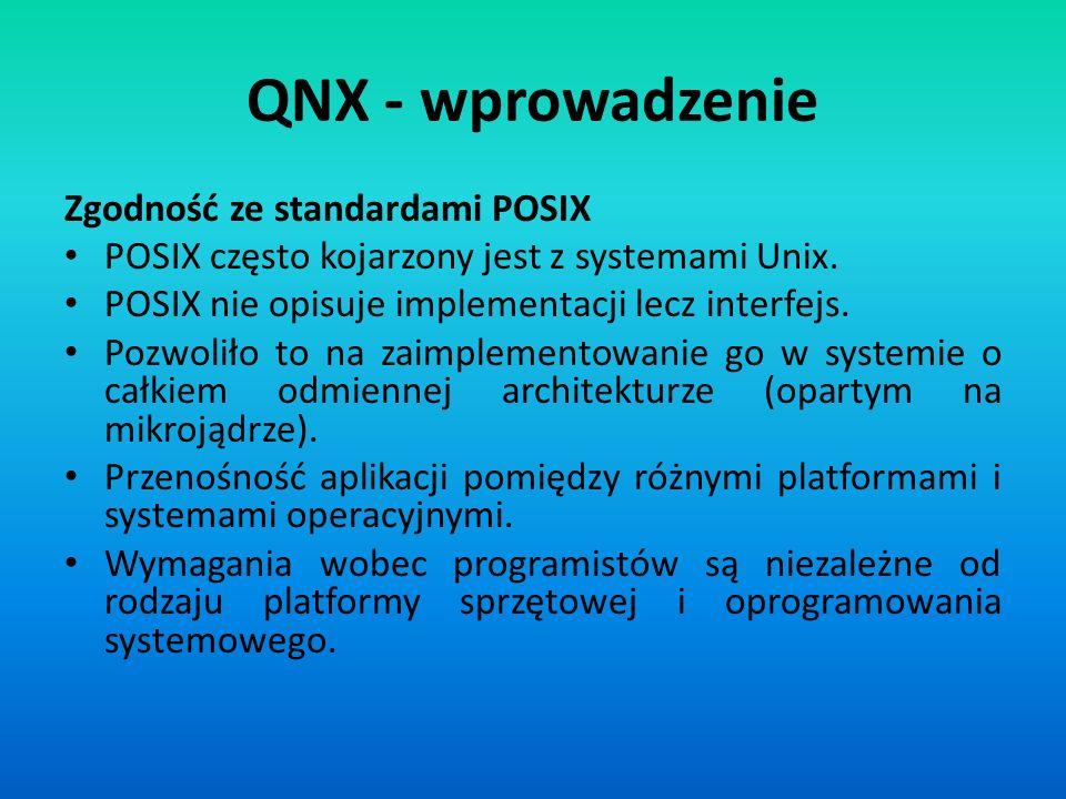 QNX - wprowadzenie Zgodność ze standardami POSIX