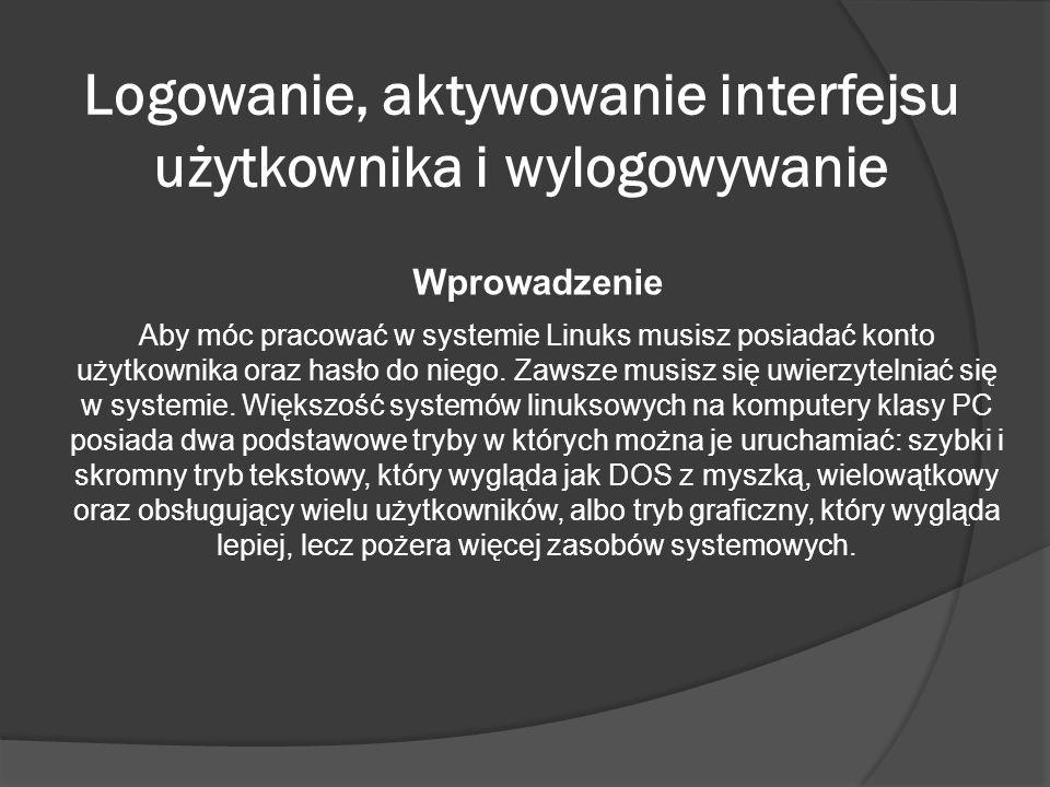 Logowanie, aktywowanie interfejsu użytkownika i wylogowywanie
