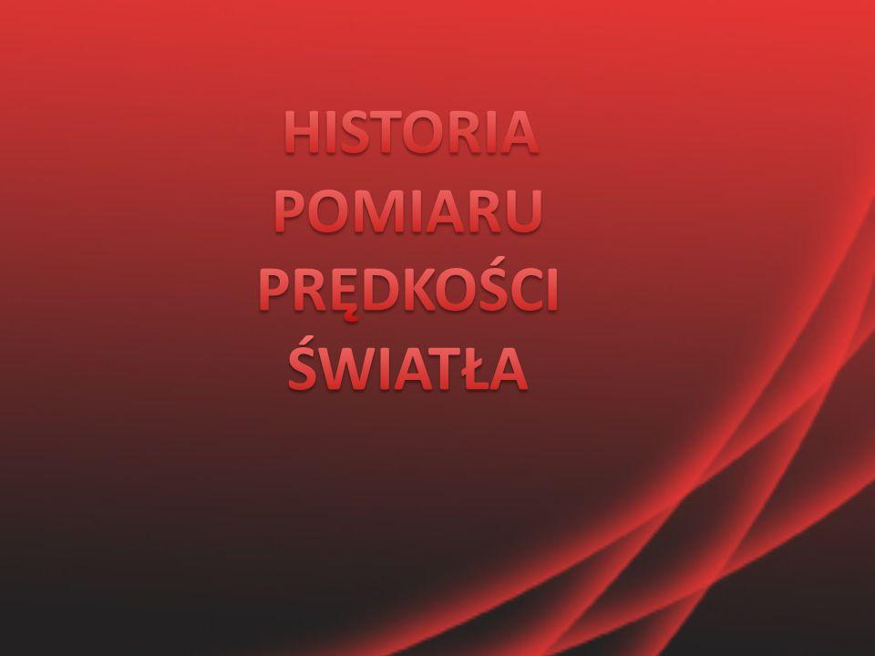 HISTORIA POMIARU PRĘDKOŚCI ŚWIATŁA