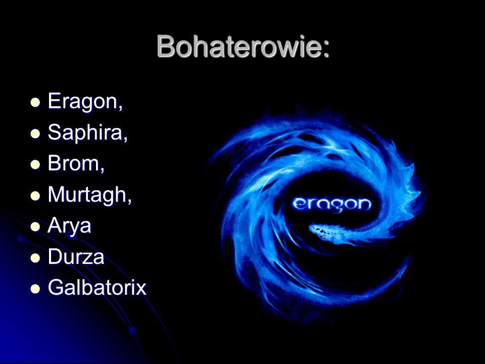 Bohaterowie: Eragon, Saphira, Brom, Murtagh, Arya Durza Galbatorix