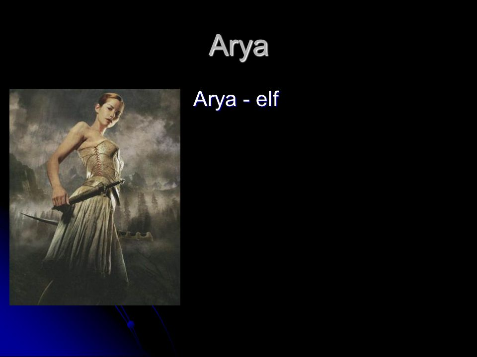 Arya Arya - elf