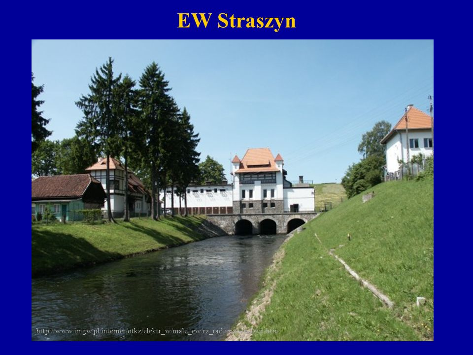 EW Straszyn http://www.imgw.pl/internet/otkz/elektr_w/male_ew/rz_radunia/straszyn.htm.