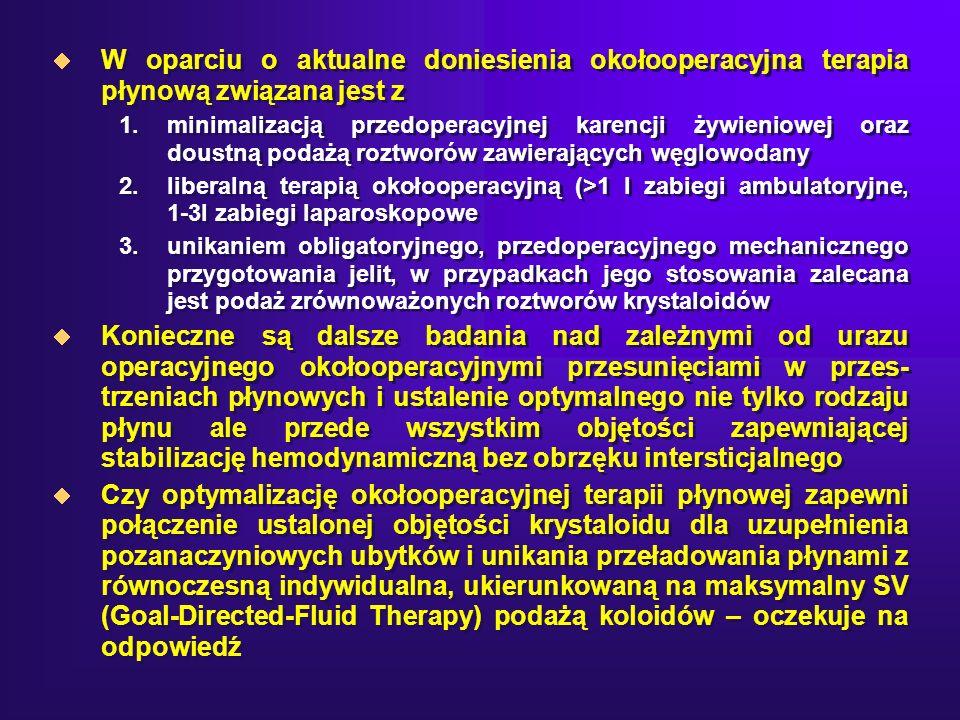 W oparciu o aktualne doniesienia okołooperacyjna terapia płynową związana jest z