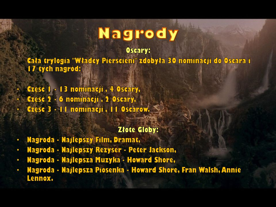 Nagrody Oscary: Cała trylogia Władcy Pierścieni zdobyła 30 nominacji do Oscara i 17 tych nagród: