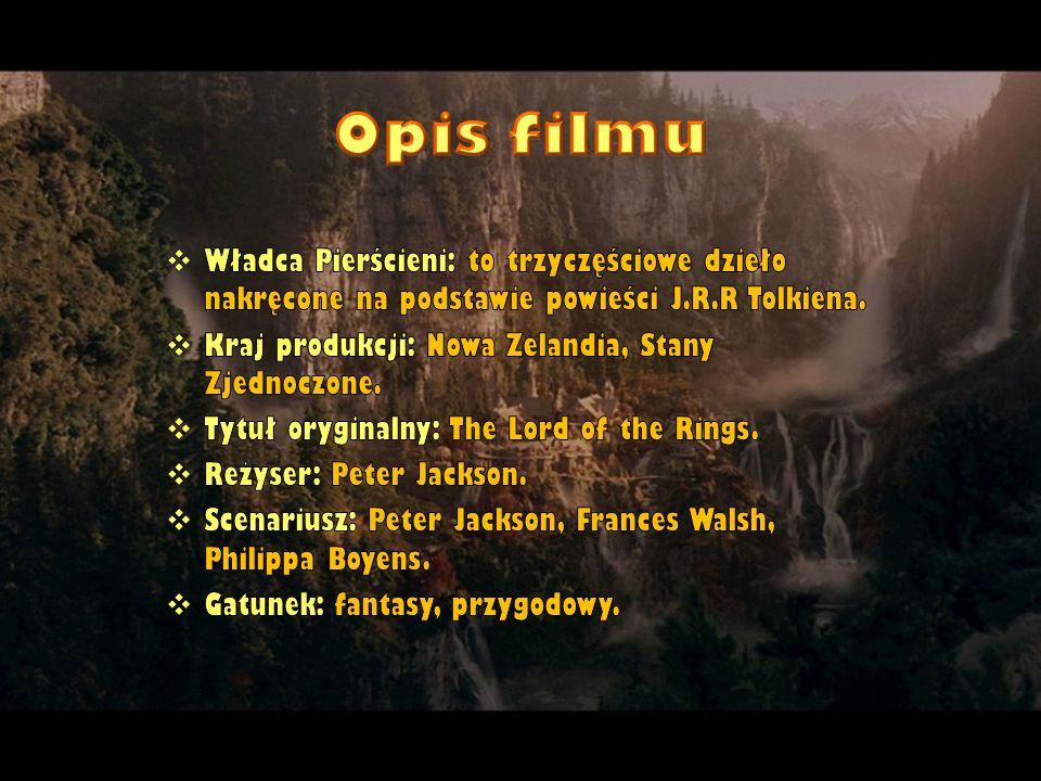 Opis filmu Władca Pierścieni: to trzyczęściowe dzieło nakręcone na podstawie powieści J.R.R Tolkiena.
