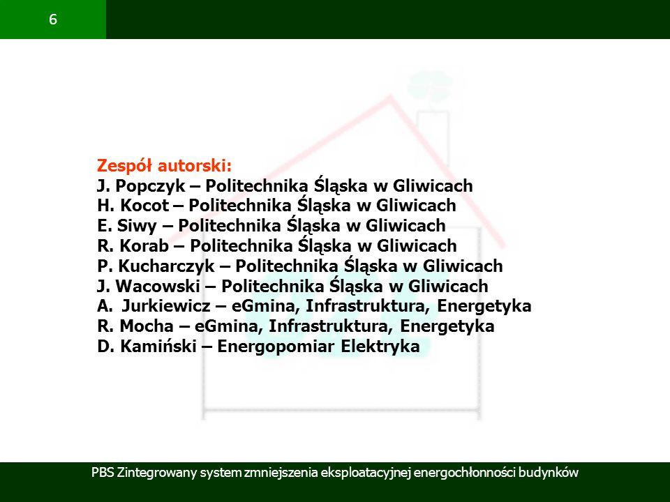 Zespół autorski:J. Popczyk – Politechnika Śląska w Gliwicach. H. Kocot – Politechnika Śląska w Gliwicach.