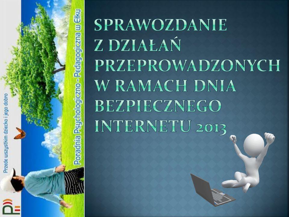 Sprawozdanie z działań PRZEPROWADZONYCH w ramach dnia bezpiecznego Internetu 2013