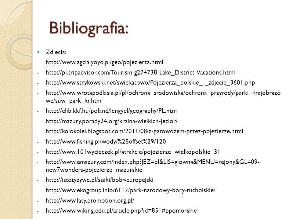 Bibliografia: Zdjęcia: http://www.agcia.yoyo.pl/geo/pojezierza.html