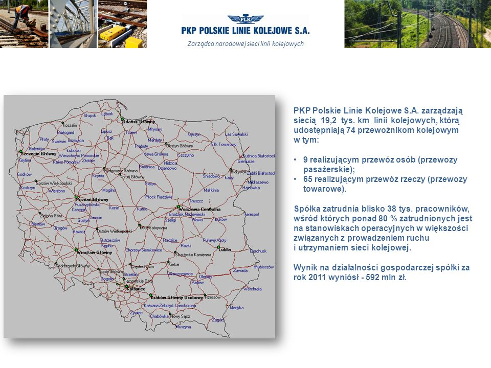 PKP Polskie Linie Kolejowe S. A. zarządzają siecią 19,2 tys