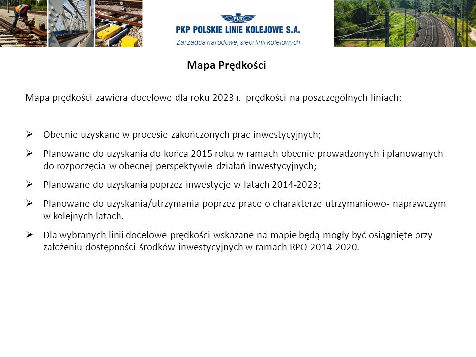 Mapa Prędkości Mapa prędkości zawiera docelowe dla roku 2023 r. prędkości na poszczególnych liniach: