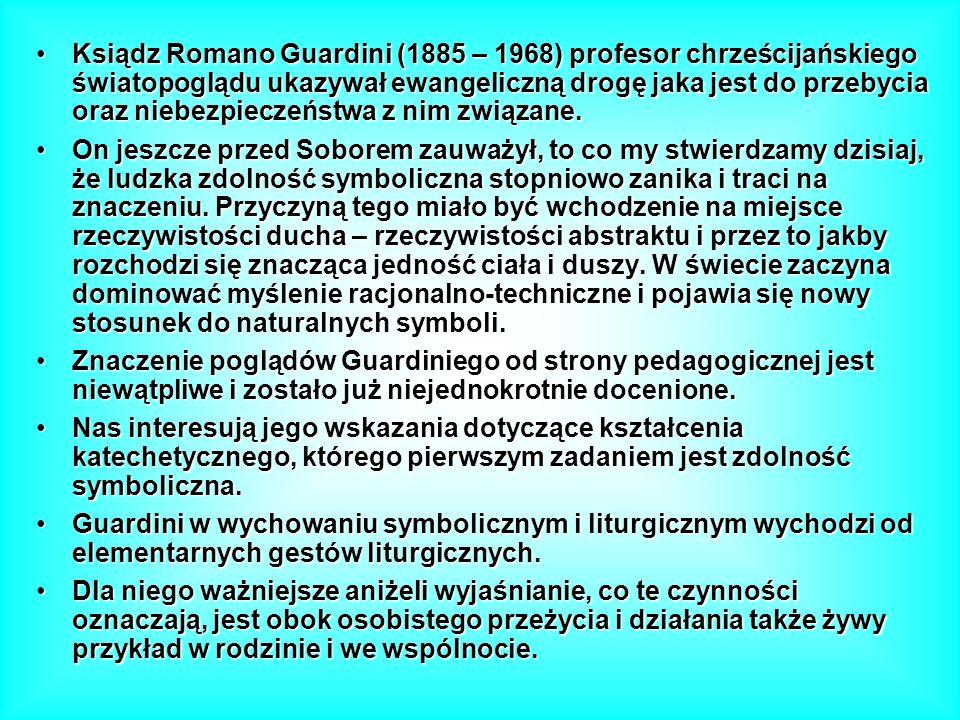 Ksiądz Romano Guardini (1885 – 1968) profesor chrześcijańskiego światopoglądu ukazywał ewangeliczną drogę jaka jest do przebycia oraz niebezpieczeństwa z nim związane.