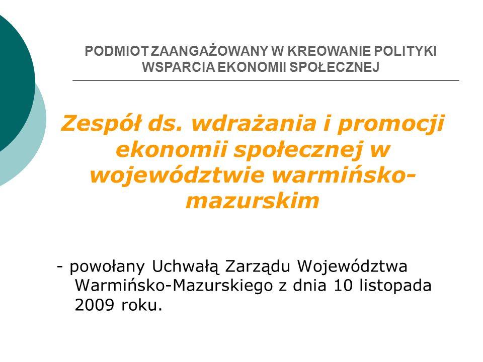 PODMIOT ZAANGAŻOWANY W KREOWANIE POLITYKI WSPARCIA EKONOMII SPOŁECZNEJ