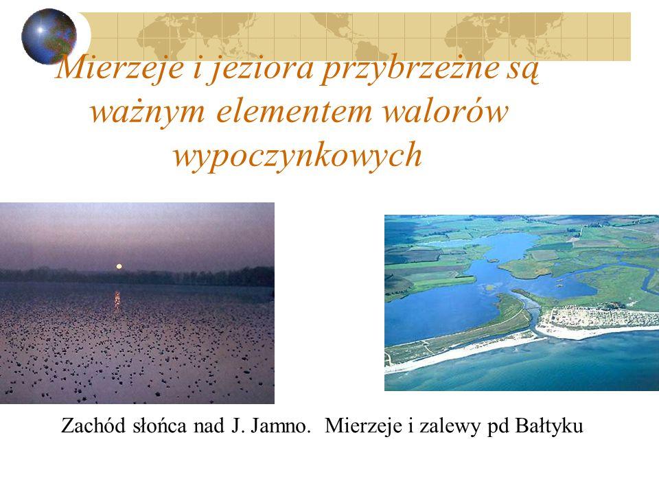 Mierzeje i jeziora przybrzeżne są ważnym elementem walorów wypoczynkowych