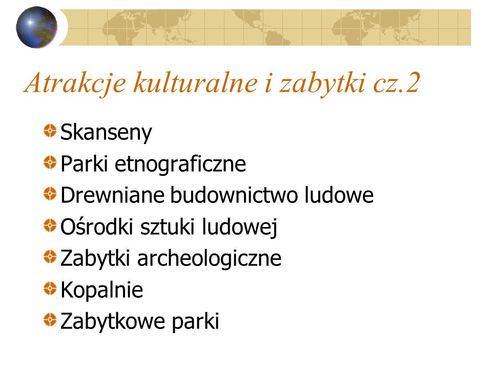 Atrakcje kulturalne i zabytki cz.2