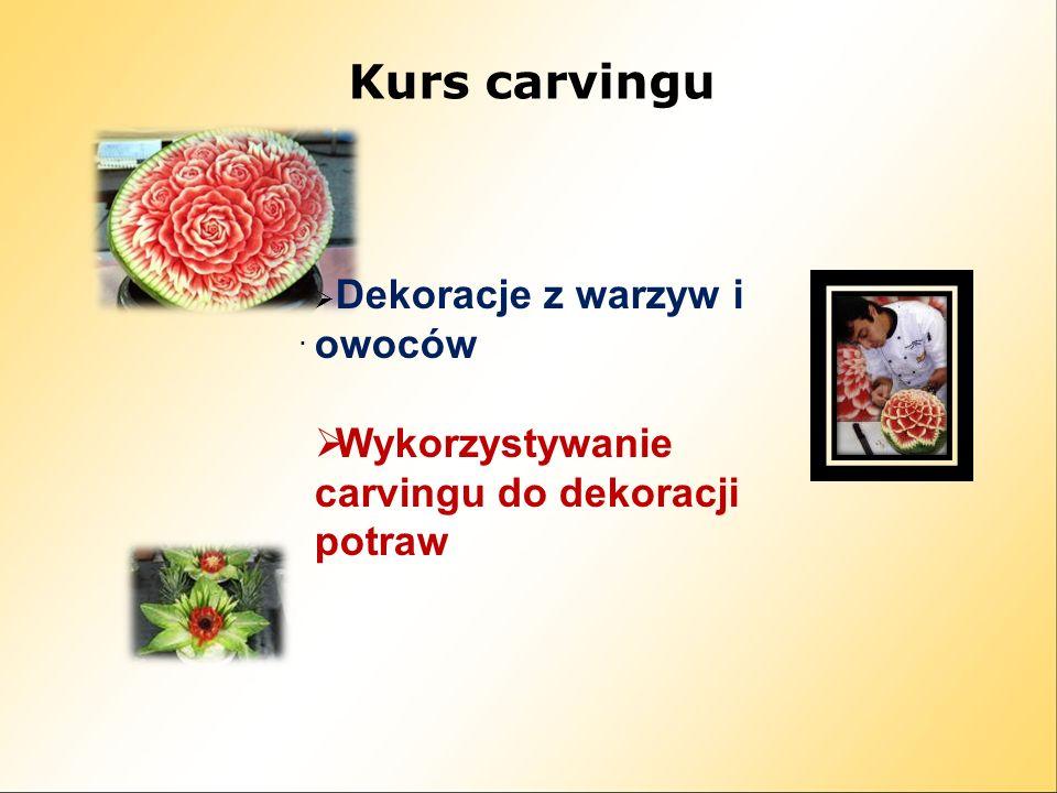 Kurs carvingu Wykorzystywanie carvingu do dekoracji potraw