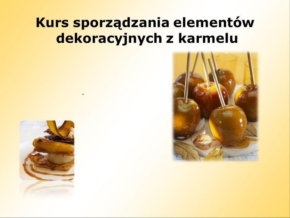 Kurs sporządzania elementów dekoracyjnych z karmelu