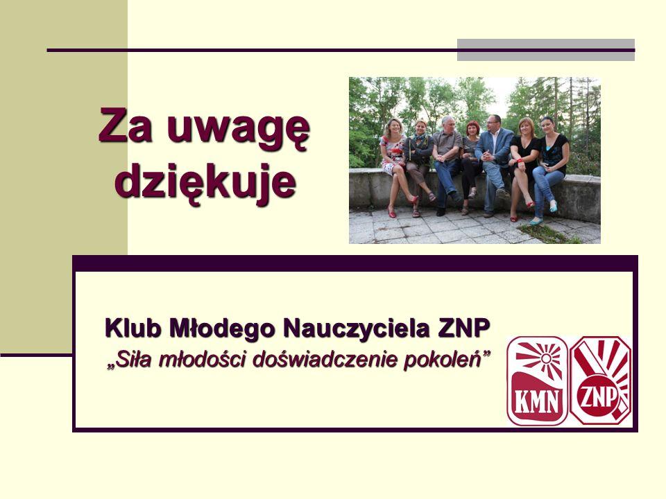 """Klub Młodego Nauczyciela ZNP """"Siła młodości doświadczenie pokoleń"""
