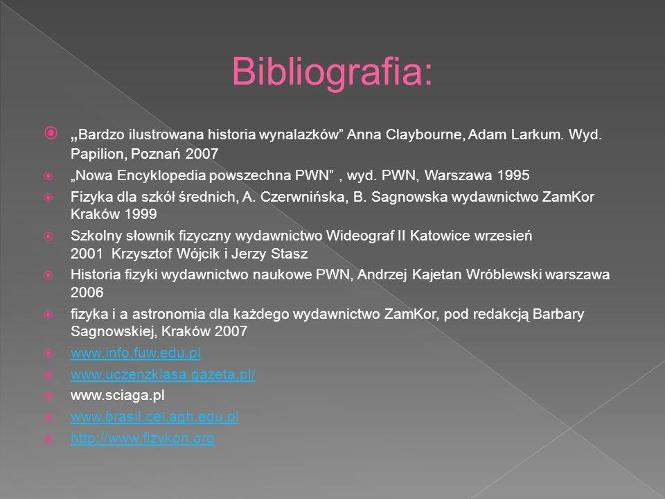 """Bibliografia: """"Bardzo ilustrowana historia wynalazków Anna Claybourne, Adam Larkum. Wyd. Papilion, Poznań 2007."""